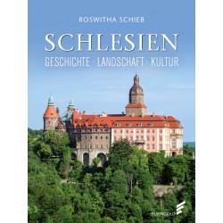 Schlesien - Geschichte-Landschaft-Kultur